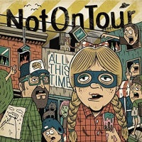 Not On Tour - All This Time [LP] (reissue, import)