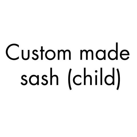 Custom Made Sash (Child)