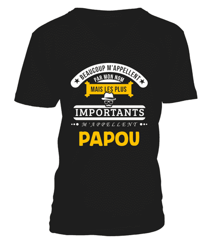 T-Shirt Papy - Beaucoup m'appellent par mon nom mais les plus importants m'appellent Papou - Koolishirt