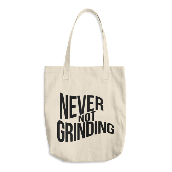 Never Not Grinding Tote