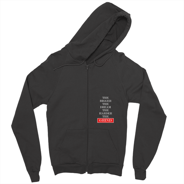 The Bigger. The Grind. Zip Hoodie