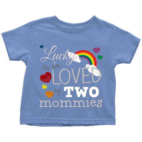"""Loved By Two Mommies"" - Toddler Tee"