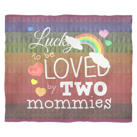"""Loved By Two Mommies"" - Fleece Blanket"