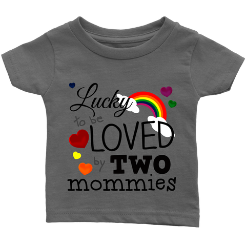 """Loved By Two Mommies"" - Infant Tee"