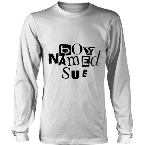 """Boy Named Sue"" (black print) - Long Sleeve Tee"