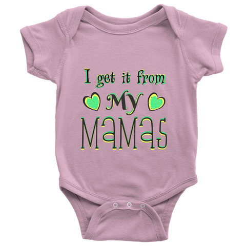 """I Get It From My Mamas"" (black print) - Baby Onesies sold by GenderUnique."