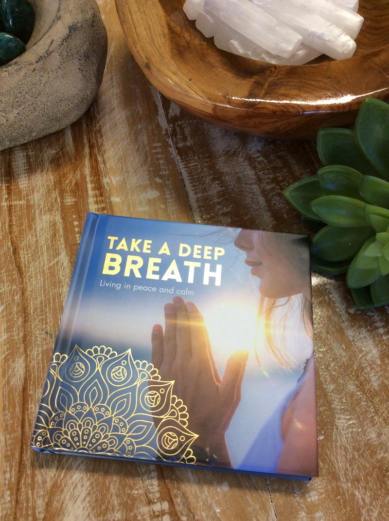 Take a Deep Breath - Living in peace and calm -Hard Cover Affirmation Book