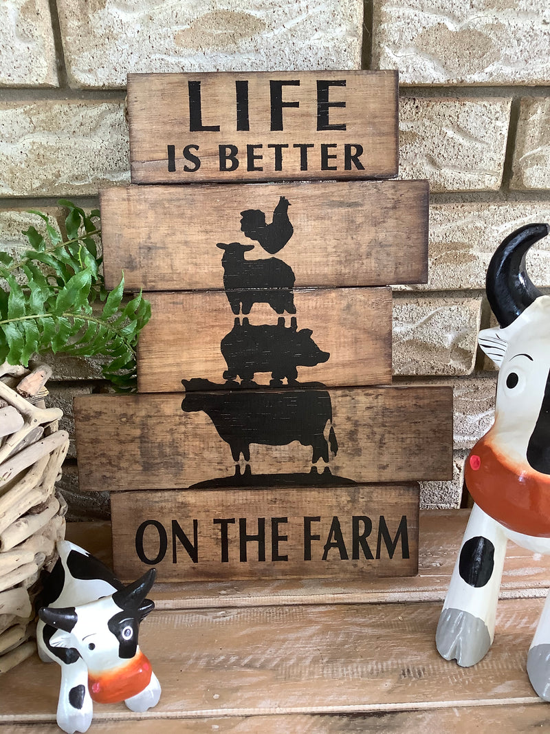 Life is Better on the Farm - Timber Sign