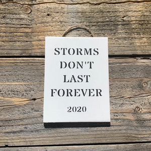 """Storms Don't Last Forever"" Sign"