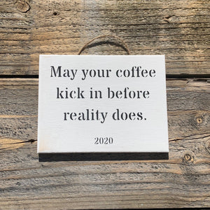 """May Your Coffee Kick"" Sign"