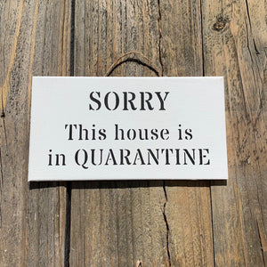 """This House Is In Quarantine"" Sign"