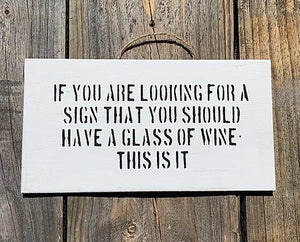 """If You Are Looking For A Sign"" Sign"