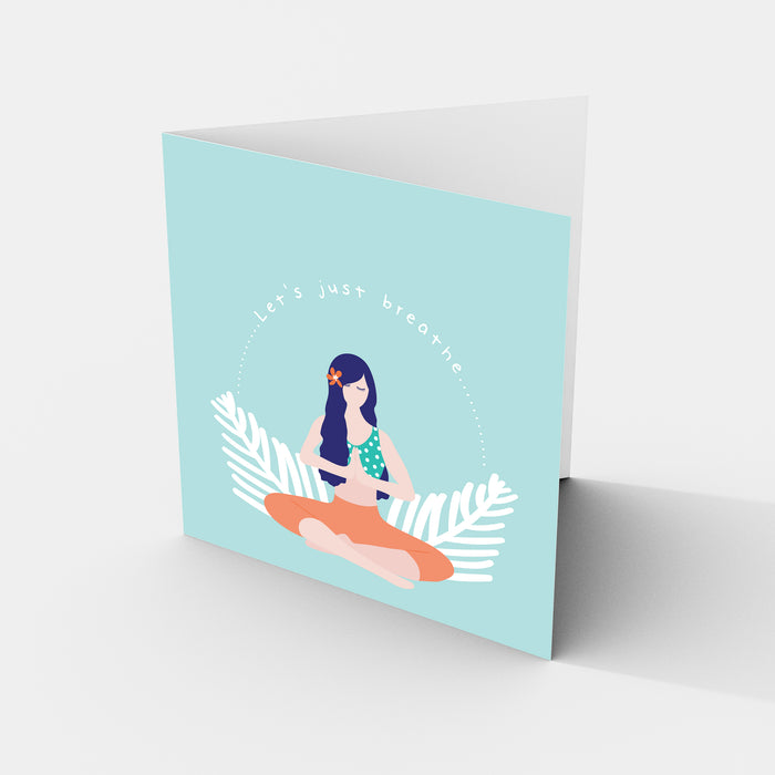 Yoga Girl - Let's Just Breathe - Greeting Card