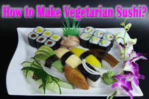 How to Make Vegetarian Sushi?