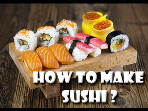 How to Make Sushi?