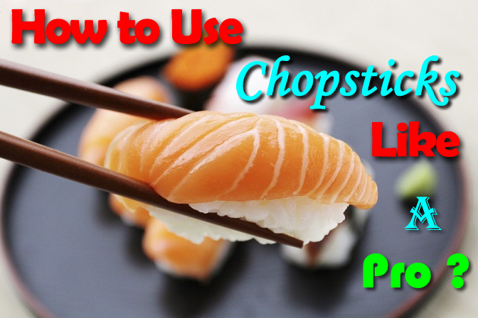 How to Use Chopsticks Like a Pro - 5 Simple Steps With Pictures