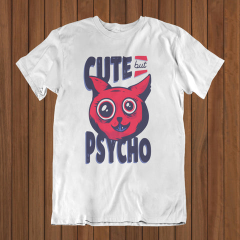 Cute but Psycho T-Shirt (DTG) - Patzam