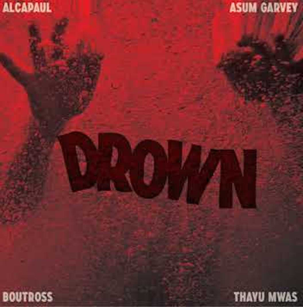 DROWN - ASUM GARVEY x THAYU MWAS (Ft. BOUTROSS)