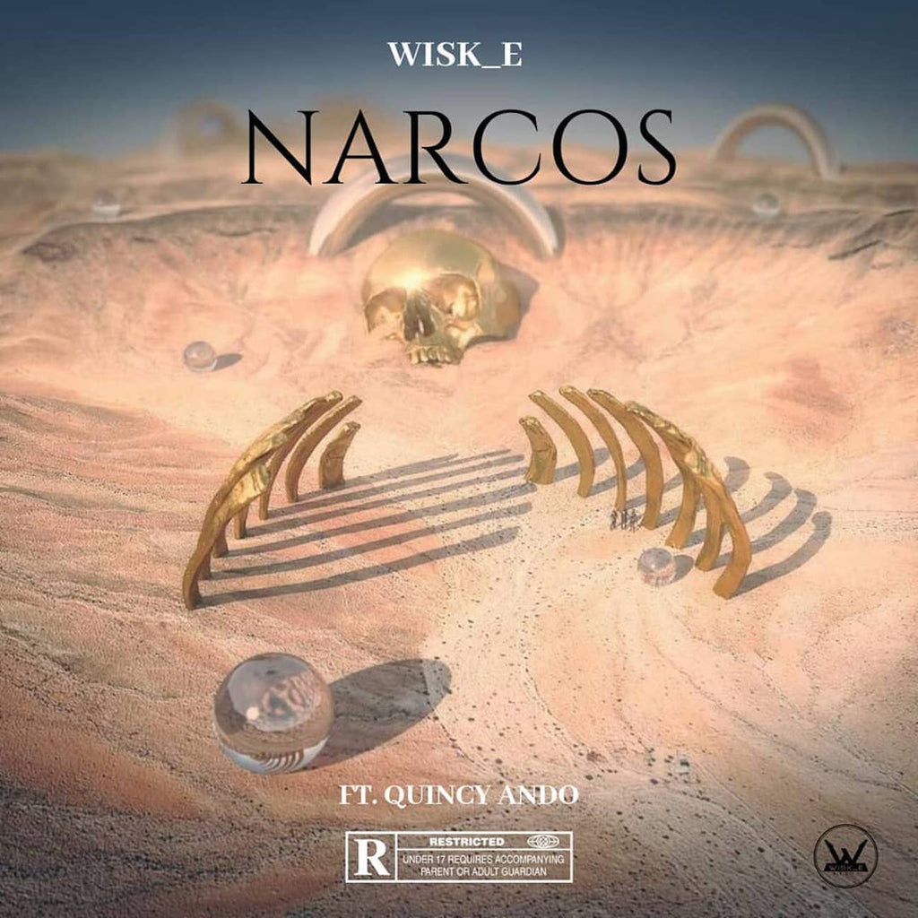 NARCOS - WISK_E (Ft. QUINCY ANDO)