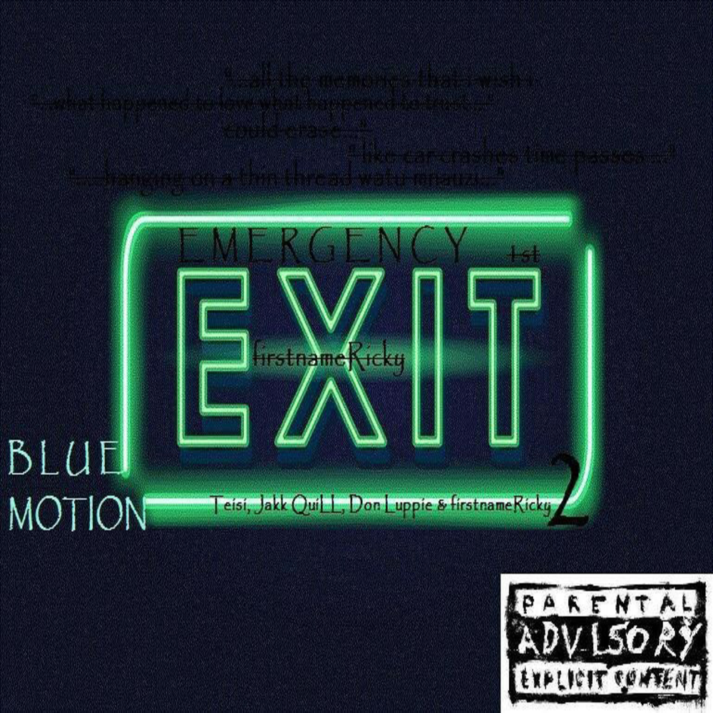 BLUE MOTION - TEISI x JAKK QUILL x DON LUPPIE x FIRSTNAMERICKY