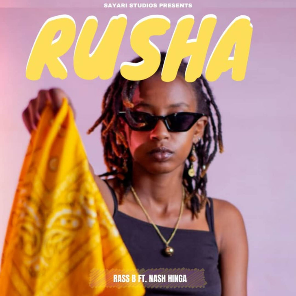 RUSHA (OFFICIAL MUSIC VIDEO) - RASS B (Ft. NASH HINGA)