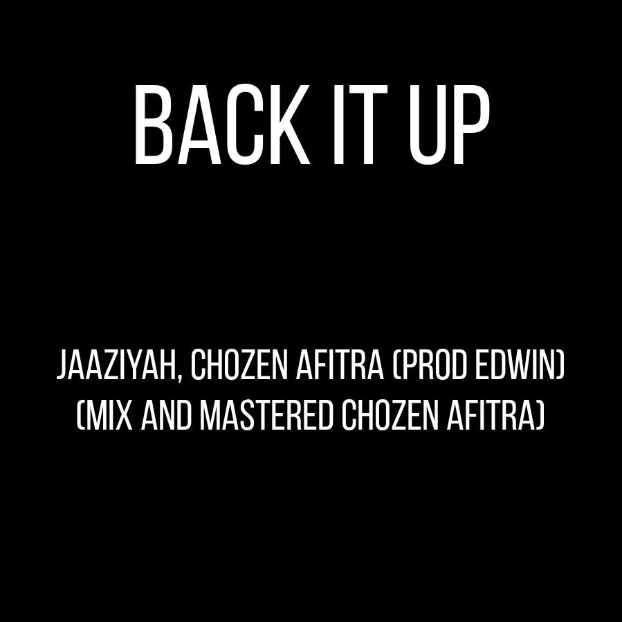 BACK IT UP - JAAZIYAH, CHOZENAFITRA