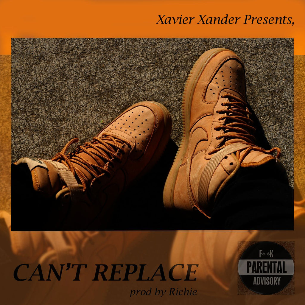 CAN'T REPLACE - XAVIER XANDER