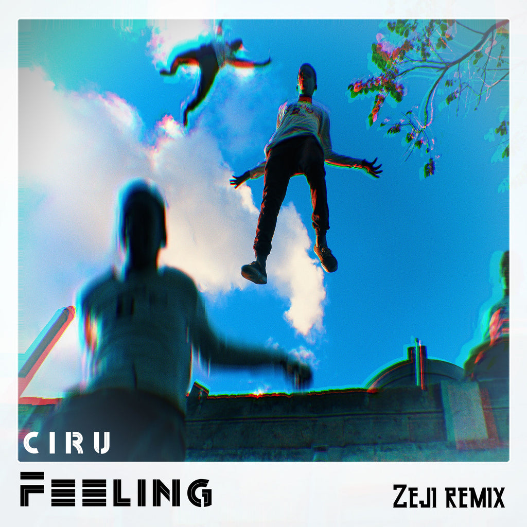 FEELING - CIRU (ZEJI REMIX)