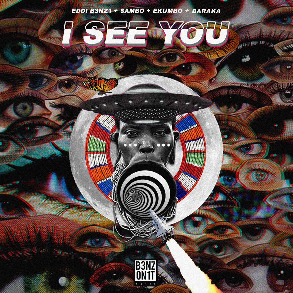 I SEE YOU - EDDI B3NZ1, $AMBO, EKUMBO & BARAKA