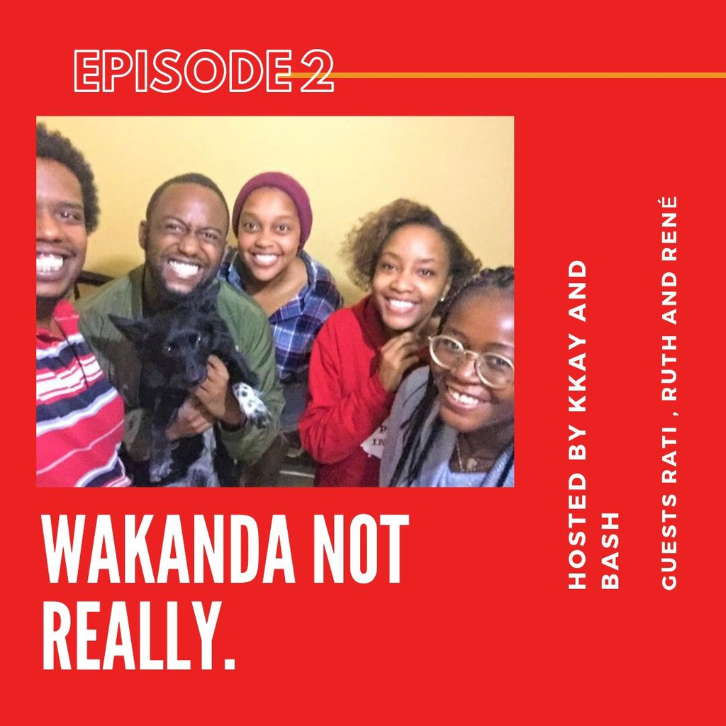 WAKANDA NOT REALLY (Episode 2) - COSY CONVOS