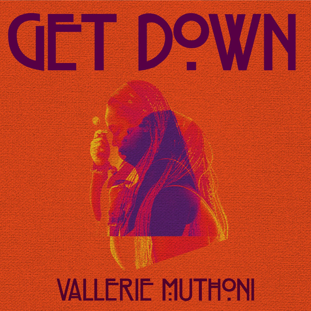 GET DOWN - VALLERIE MUTHONI