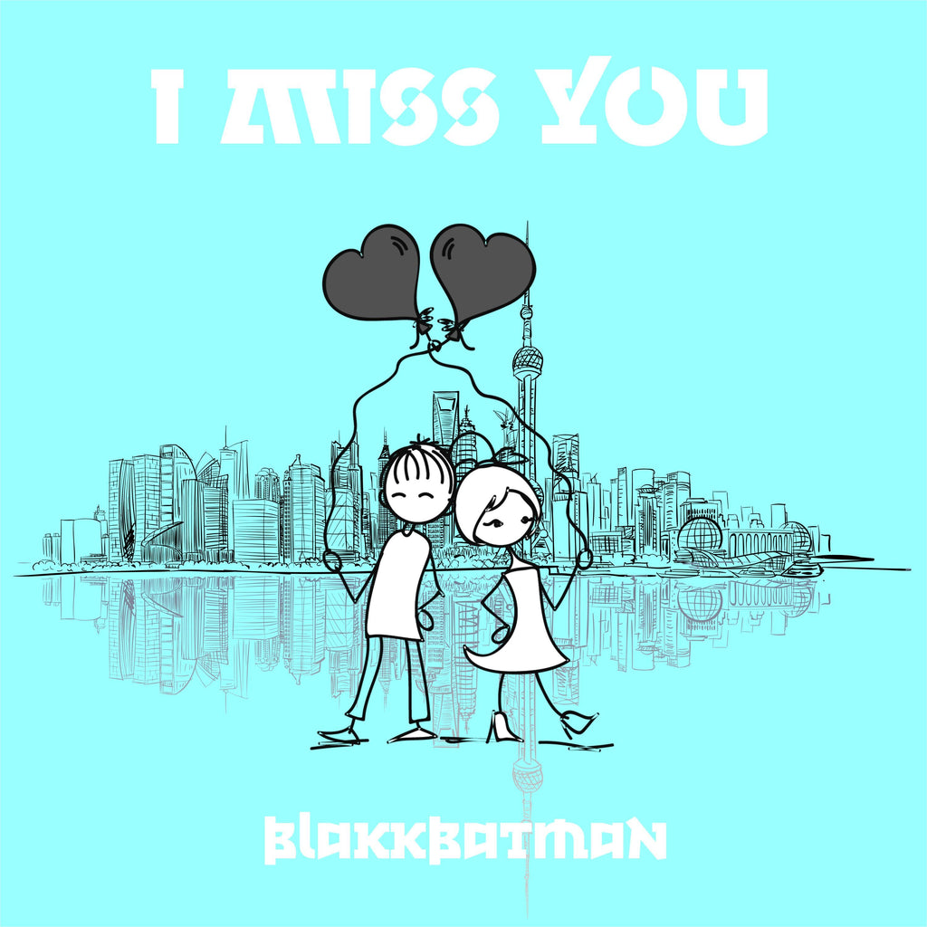 I MISS YOU - [BLK GLD RPLK] BLAKKBATMAN