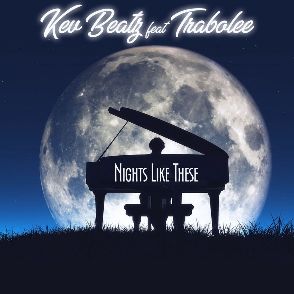 NIGHTS LIKE THESE - KEV BEATZ (Ft. TRABOLEE)