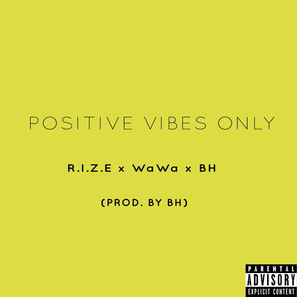 POSITIVE VIBES ONLY - R.I.Z.E x WaWa x BH