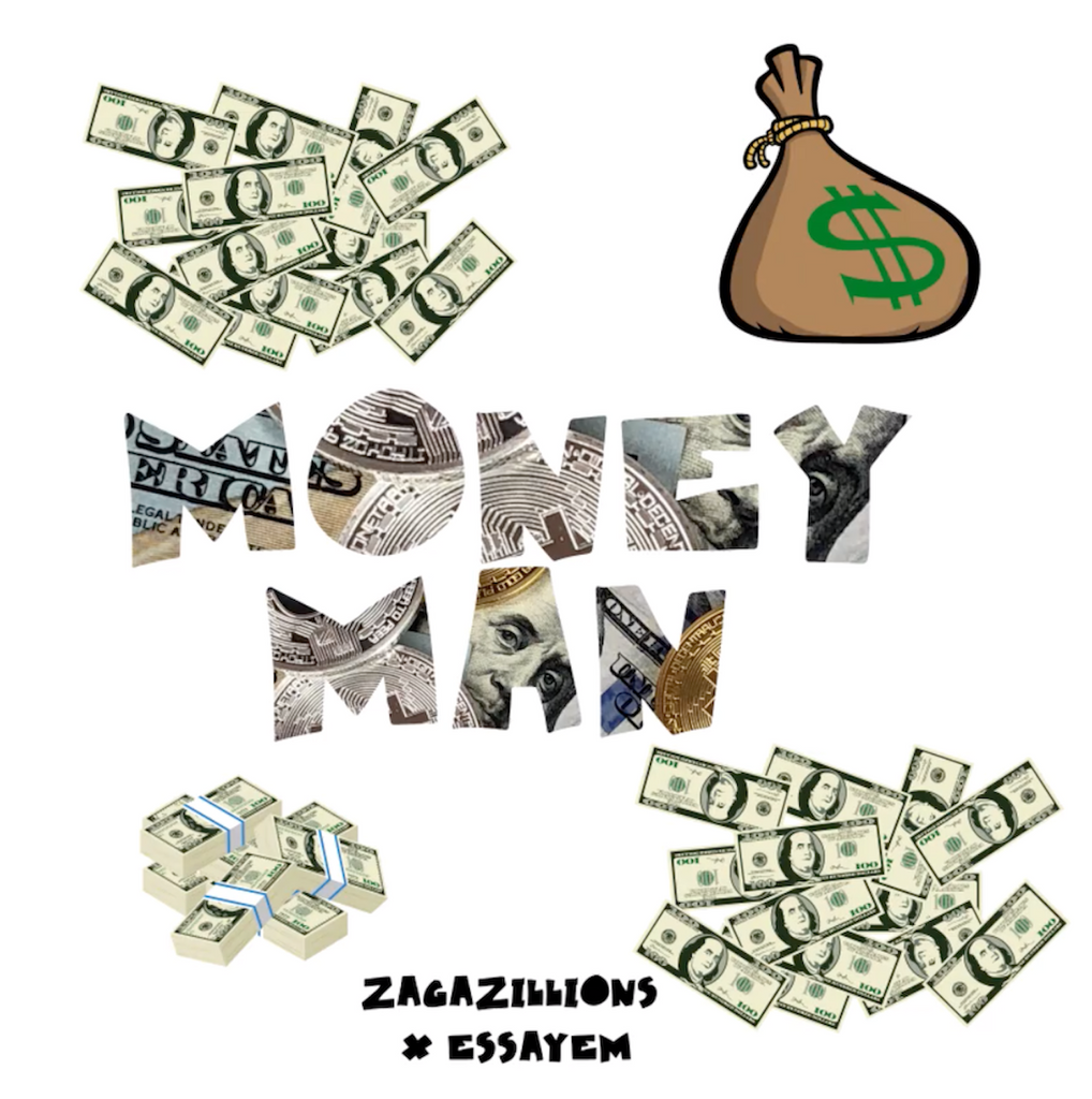 MONEY MAN - ZAGAZILLIONS x ESSAYEM