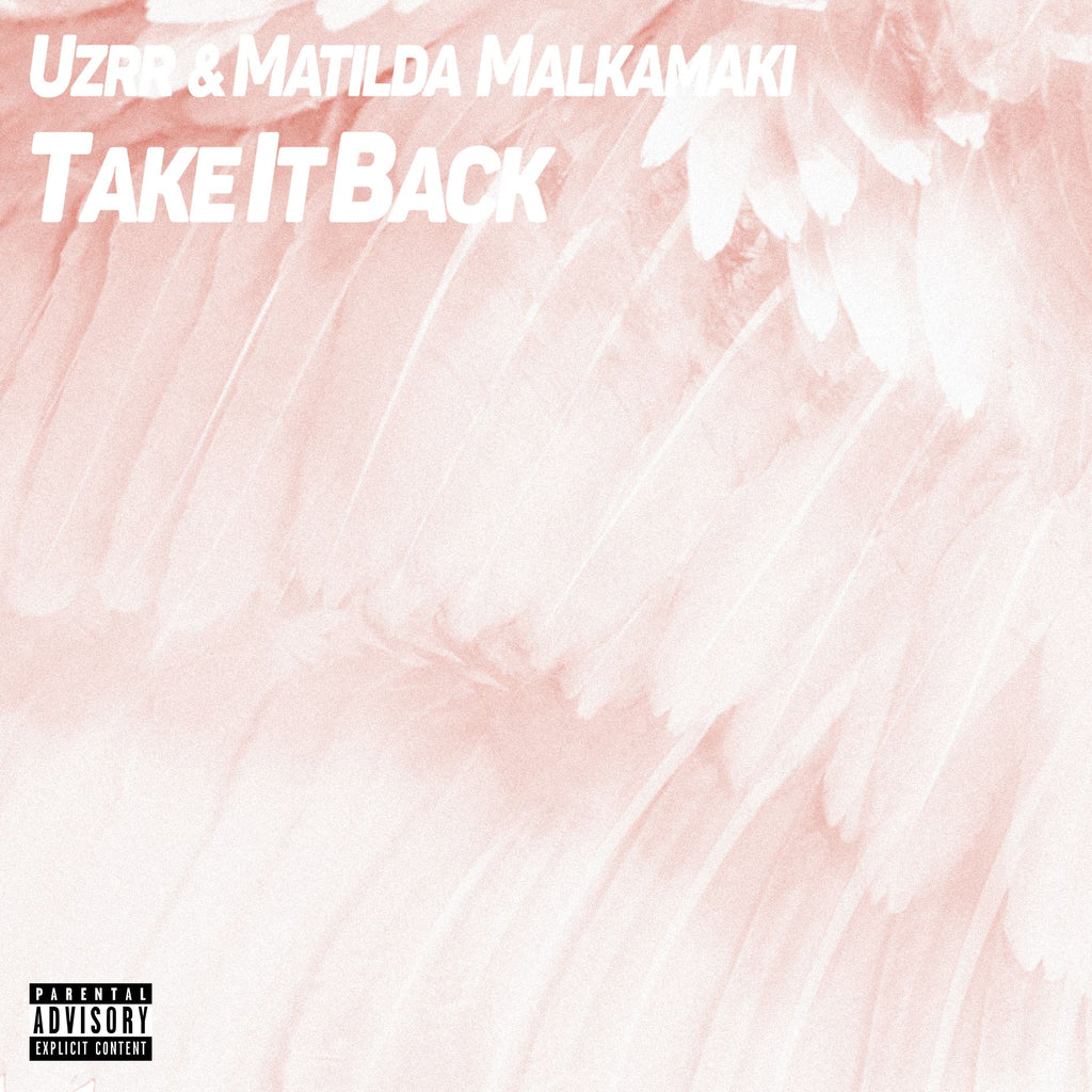 TAKE IT BACK (UZRR & MATILDA MALKAMAKI) - UGSTATIC