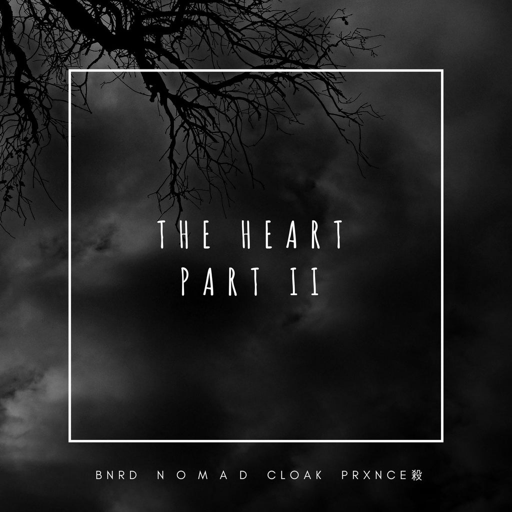 THE HEART PART II - BNRD (Ft. NOMAD, CLOAK, PRXNCE)