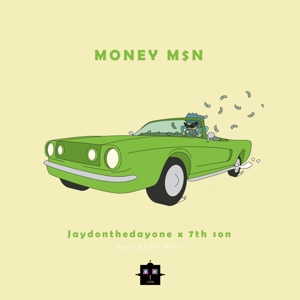 MONEY MAN - JAYDONTHEDAYONE x 7TH SON