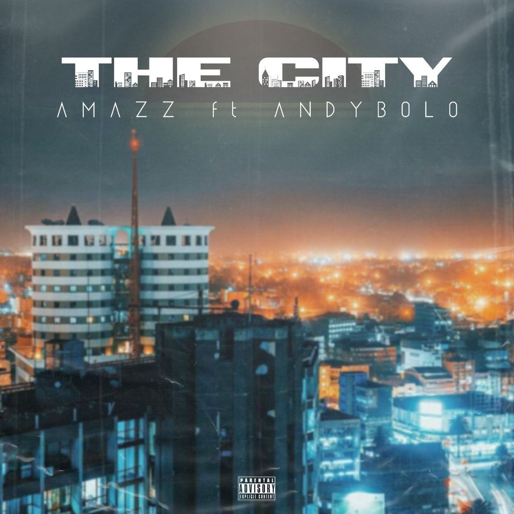 THE CITY - AMAZZ (Ft. ANDY BOLO)