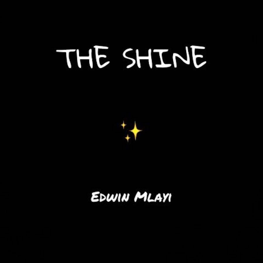 THE SHINE - EDWIN MLAYI