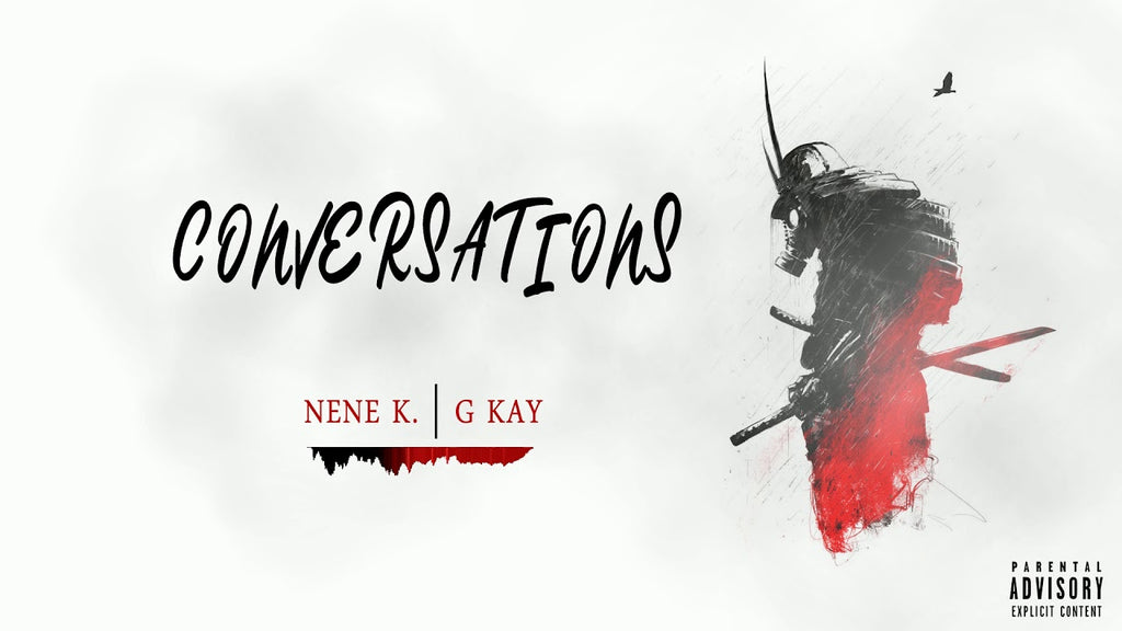 CONVERSATIONS - NENE K (Ft. G KAY)