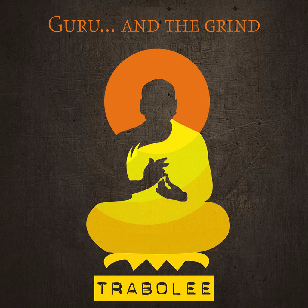 THE GURU... AND THE GRIND (UNDONE COMPLETE) - TRABOLEE