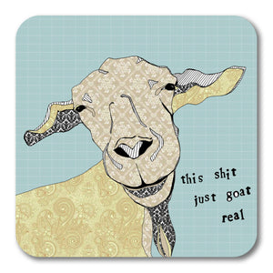 Shit just goat real Coaster <br> (Pack of 10)