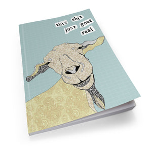 Shit just goat real - Soft Cover Book (pack of 5)