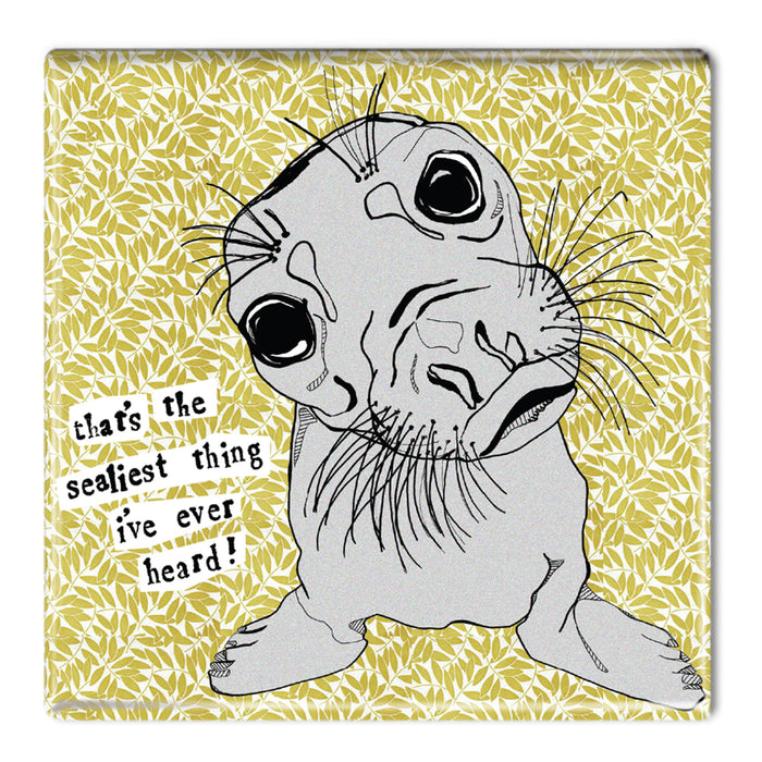 Sealiest thing - Fridge Magnet<br>(Pack of 10)