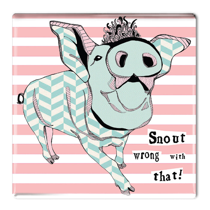 Snout wrong with that! - Fridge Magnet<br>(Pack of 10)