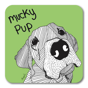 Mucky Pup! Coaster <br> (Pack of 10)