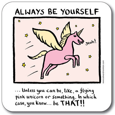 Always Be Yourself Coaster<br>(Pack of 10)