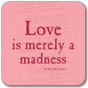 Love is Merely a Madness Coaster<br>(Pack of 10)