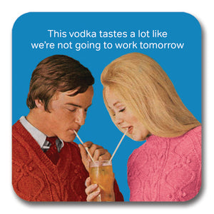 We're Not Going to Work Coaster<br>(Pack of 10)